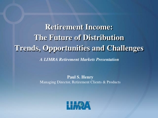 Retirement Income: The Future of Distribution  Trends, Opportunities and Challenges