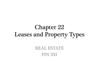 Chapter 22 Leases and Property  Types