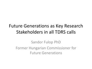 Future Generations as Key Research Stakeholders in all TDRS calls