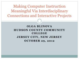 Making Computer Instruction Meaningful Via Interdisciplinary Connections and Interactive Projects
