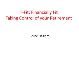 T-Fit: Financially Fit Taking Control of your Retirement