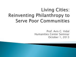 Living Cities:   Reinventing Philanthropy to Serve Poor Communities