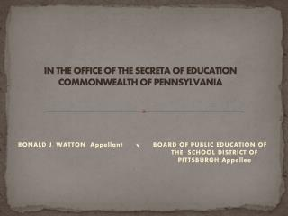 IN THE OFFICE OF THE SECRETA OF EDUCATION COMMONWEALTH OF  PENNSYLVANIA