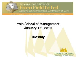 Yale School of Management January 4-6, 2010