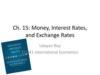 Ch.  15: Money , Interest Rates, and Exchange Rates