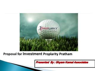 Proposal for Investment Proplarity Pratham