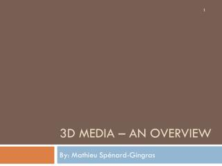 3D  Media –  An Overview