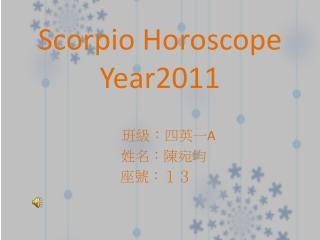Scorpio Horoscope  Year 2011