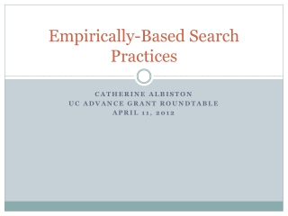 Empirically-Based Search Practices
