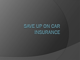 Save up on car insurance