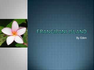 Frangipani Island