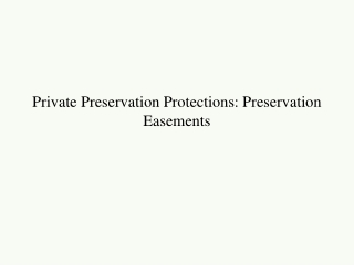 Private Preservation Protections: Preservation Easements