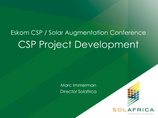 Eskom CSP / Solar Augmentation Conference CSP Project Development Marc Immerman  Director Solafrica