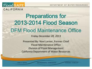 Preparations for  2013-2014 Flood Season DFM Flood Maintenance Office