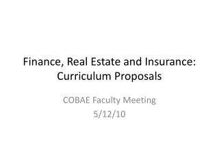 Finance, Real Estate and Insurance:  Curriculum  Proposals