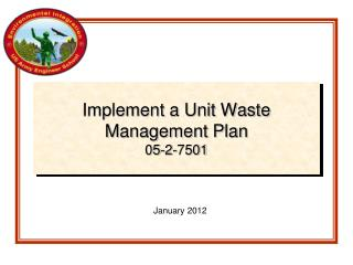 Implement a Unit Waste Management Plan 05-2-7501
