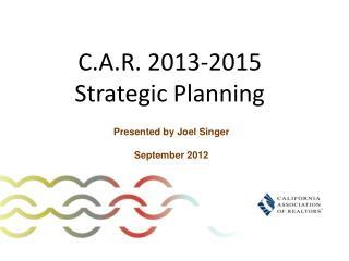 C.A.R. 2013-2015 Strategic Planning