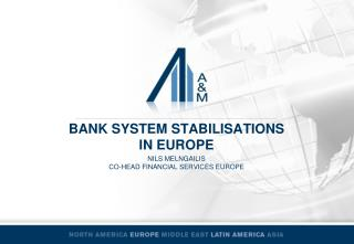 Bank SYSTEM STABILIsATIONS  IN EUROPE