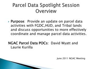 Parcel Data Spotlight  Session Overview
