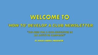 """THE NEED FOR A CLUB NEWSLETTER IN  AN ACTIVE PR CAMPAIGN"""
