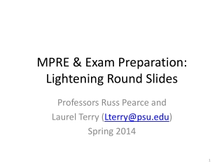 MPRE  & Exam Preparation :  Lightening Round Slides