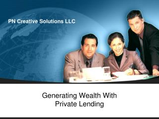 Generating Wealth With  Private Lending