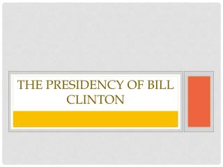 The Presidency of Bill Clinton