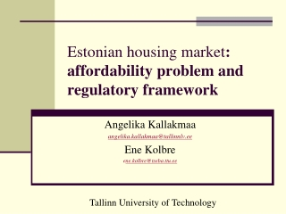 Estonian housing market : affordability problem and regulatory framework