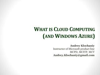 What is Cloud Computing ( and  Windows Azure)