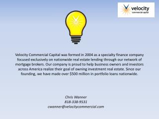 Chris Wanner 818-338-9531 cwanner@velocitycommercial.com