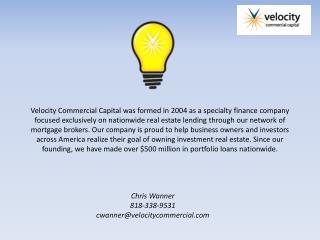 Chris Wanner 818-338-9531 cwanner@velocitycommercial.com