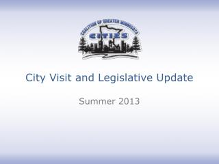 City Visit and Legislative Update