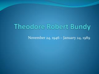 Theodore Robert Bundy