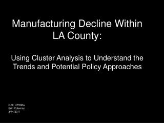 Manufacturing Decline Within LA County: Using Cluster Analysis to Understand the Trends and Potential Policy Approaches