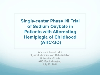 Single-center Phase I/II Trial  of Sodium  Oxybate  in Patients with Alternating Hemiplegia of Childhood  (AHC-SO)