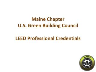 Maine Chapter  U.S. Green Building Council LEED Professional Credentials