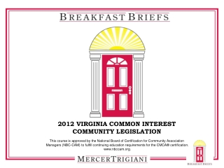 2012  VIRGINIA COMMON INTEREST  COMMUNITY LEGISLATION This course is approved by the National Board of Certification fo