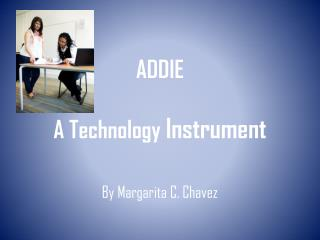 ADDIE A Technology  Instrum ent