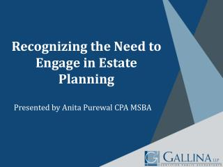 Recognizing the Need to Engage in Estate Planning
