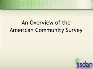 An Overview of the  American Community Survey