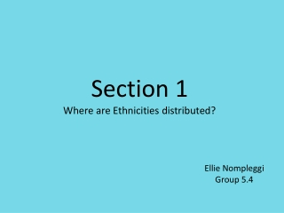 Section 1 Where are Ethnicities distributed?