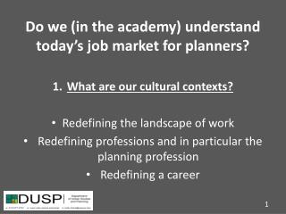Do we (in the academy) understand today�s job market for planners?