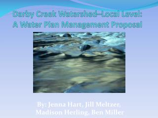 Darby Creek Watershed–Local Level: A Water Plan Management Proposal