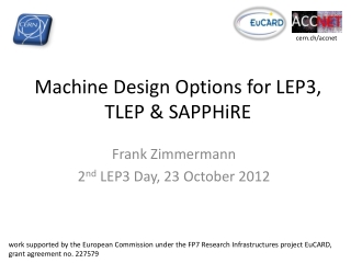Machine  Design  Options for LEP3, TLEP &  SAPPHiRE