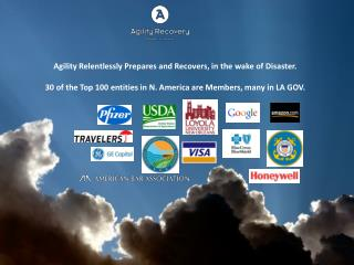 Agility R elentlessly  P repares  and Recovers,  in  the wake of  D isaster. 30 of the Top  100 entities in  N. America