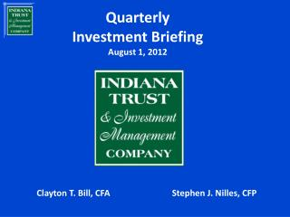 Quarterly Investment Briefing August 1, 2012