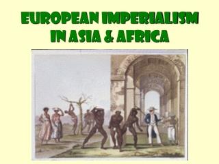 European Imperialism  in  Asia  &  Africa
