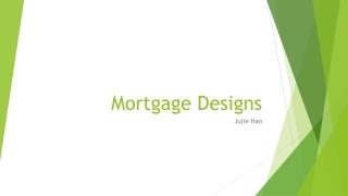 Mortgage Designs