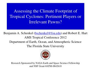 Benjamin A. Schenkel  ( bschenkel@fsu.edu ) and Robert E. Hart AMS Tropical Conference 2012 Department of Earth, Ocean,