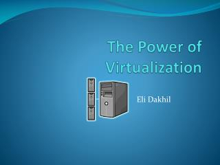 The Power of Virtualization